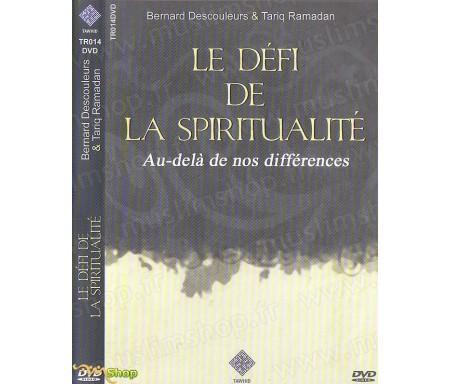 Le Défi de la Spiritualité - Au delà de nos Différences