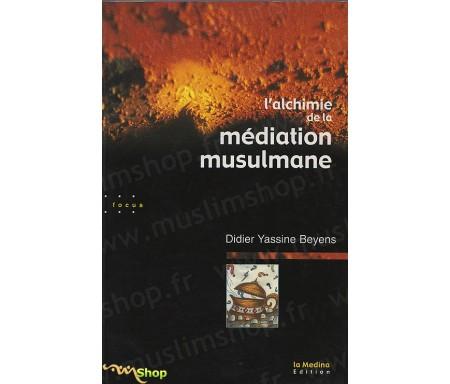 L'Alchimie de la médiation musulmane