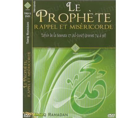 Le Prophète - Rappel et Miséricorde (Tafsir Sourate 17)