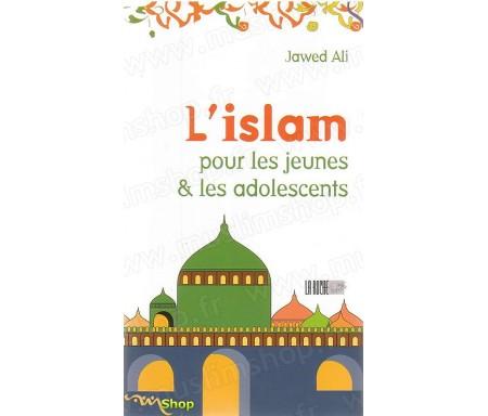 L'Islam pour les adolescents (Volume 1) - Eveil à la Religion Musulmane - A partir de 11 ans