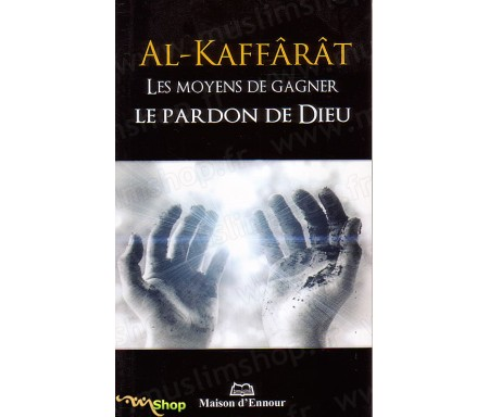 Al-Kaffarat, Les Moyens de Gagner le Pardon de Dieu