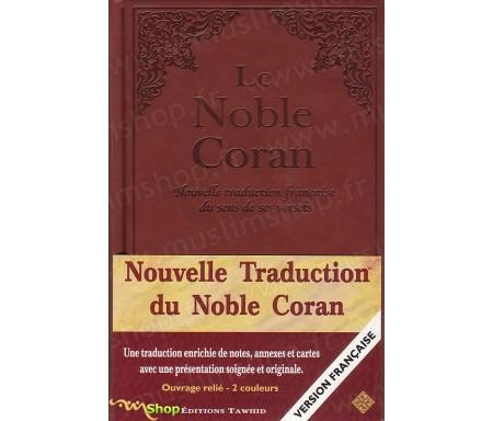 Le Noble Coran : Nouvelle Traduction française du Sens de ses Versets - Traduction de Mohamed CHIADMI - Version Française