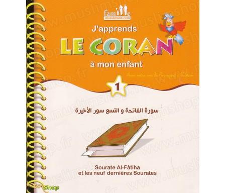 J'Apprends le Coran à mon Enfant - Sourates AL-Fatiha et les 9 Dernières Sourates