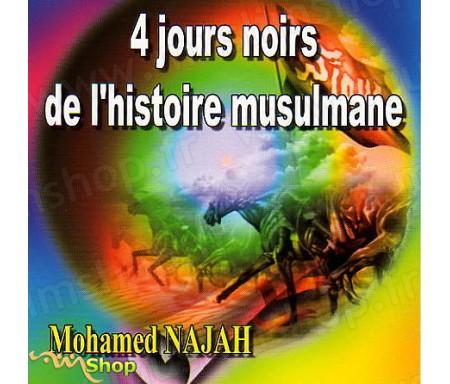 4 Jours Noirs de l'Histoire Musulmane