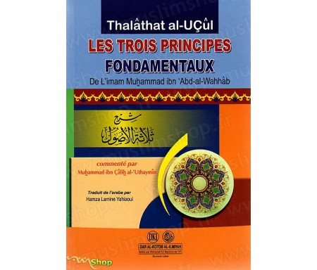 Les Trois Principes Fondamentaux (Thalat Al-Uçûl)