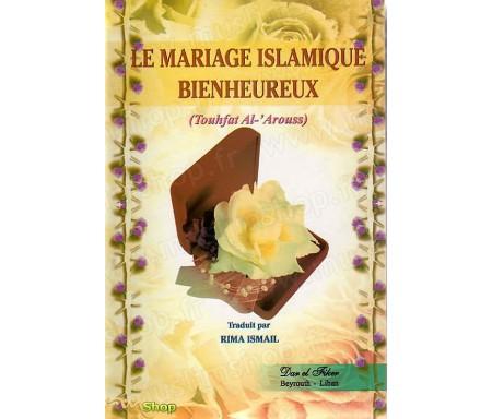 Le Mariage Islamique Bienheureux (Touhfat Al-'Arouss)