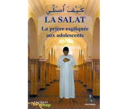 La Salat - La Prière Expliquée aux Adolescents