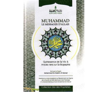 Muhammad, le Messager d'Allah - Quintessence de Sa Vie