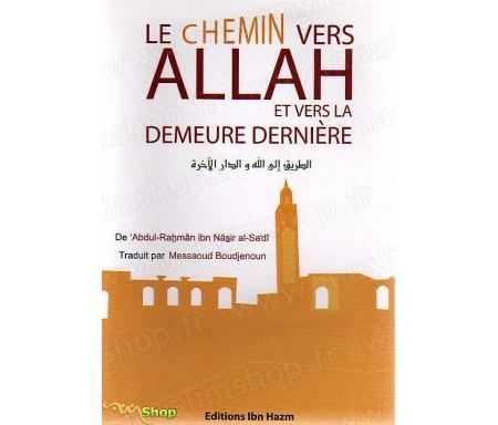 Le Chemin vers Allah et Vers la Demeure Dernière