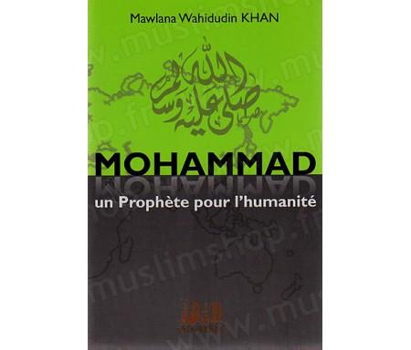 Mohammad, Un Prophète pour l'Humanité