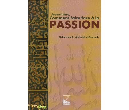 Jeune Frère, Comment faire face à la Passion ?