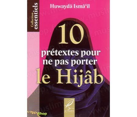 10 Prétextes pour ne Pas Porter le Hijab