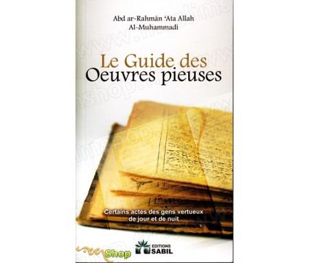 Le Guide des Oeuvres Pieuses - Certains Actes des Gens Vertueux de Jour et de Nuit