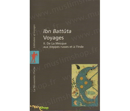 Voyages - II. De la Mecque aux steppes Russes et à l'Inde