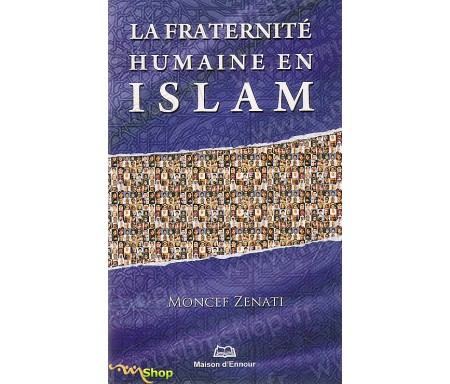 La Fraternité Humaine en Islam