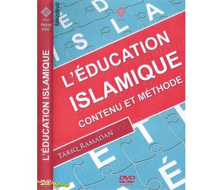L'Education Islamique - Contenu et Méthode