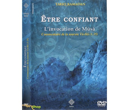 Etre Confiant - L'Invocation de Mûsâ (Commentaire de la Sourate Ta-Ha)2