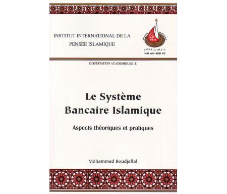 Le Système Bancaire Islamique - Aspects Théoriques et Pratiques