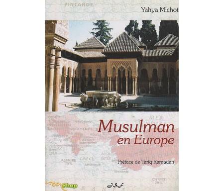 Musulman en Europe - Réflexions sur le Chemin de Dieu (1990-1998)