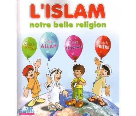L'Islam Notre belle Religion