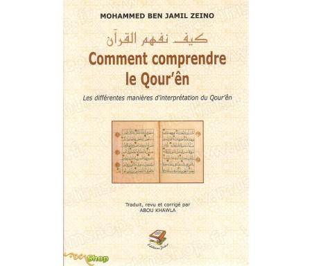 Comment Comprendre le Coran ? Les Différentes Manières d'Interprétation du Qour'en
