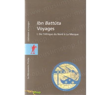 Voyages - De l'Afrique du Nord à la Mecque (Tome 1)