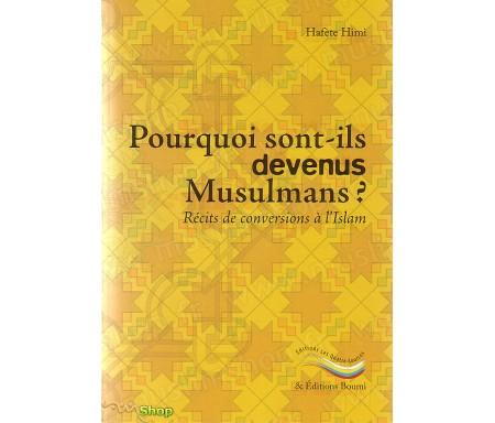 Pourquoi Sont-ils Devenus Musulmans ? Récits de Conversions à l'Islam