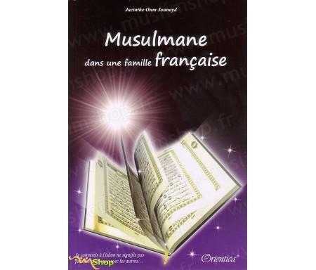 Musulmane dans une Famille Française (Sur le chemin de la foi 2ème édition)