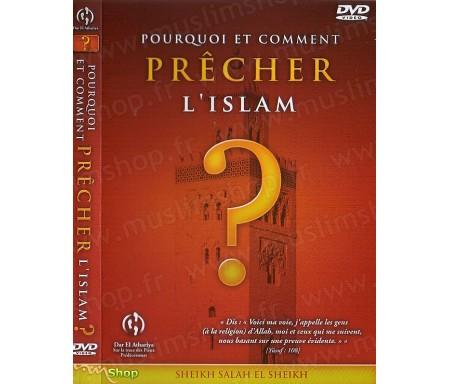 Pourquoi et Comment Precher l'Islam ?