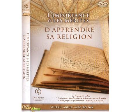 L'Importance et les Mérites d'Apprendre Sa Religion