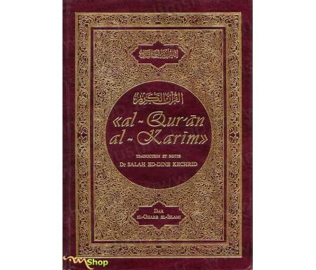 Le Saint Coran et la Traduction du Sens de Ses Versets - Traduit et Commenté par le Dr KECHRID