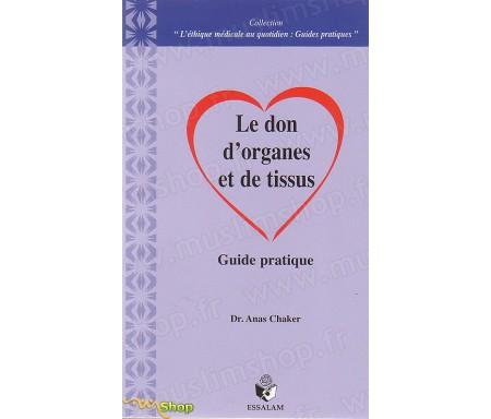 Le Don d'Organes et de Tissus - Guide Pratique
