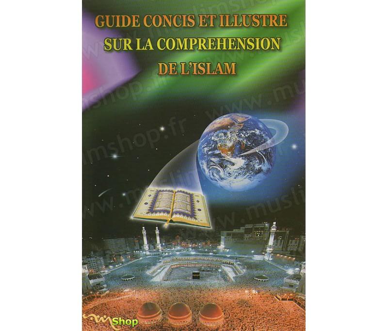 Guide Concis Et Illustr Sur La Compr Hension De L Islam