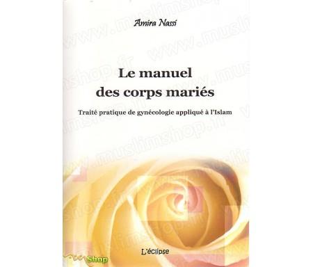 Le Manuel des Corps Mariés - Traité de Gynécologie appliqué à l'Islam