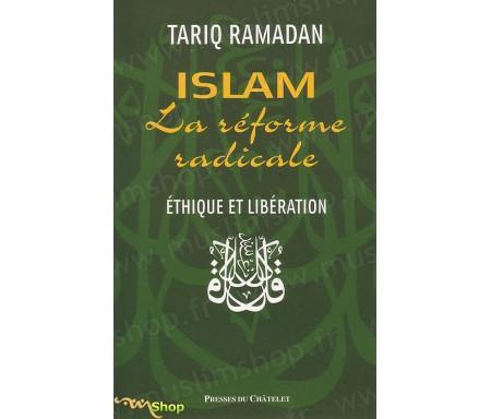 Islam, La Réforme Radicale - Ethique et Libération