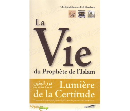 La Vie du Prophète de l'Islam - Lumière de la Certitude