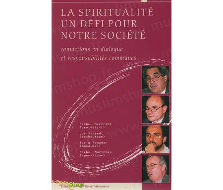 La spiritualité, un défi pour notre société - Convictions en dialogue et Responsabilités communes