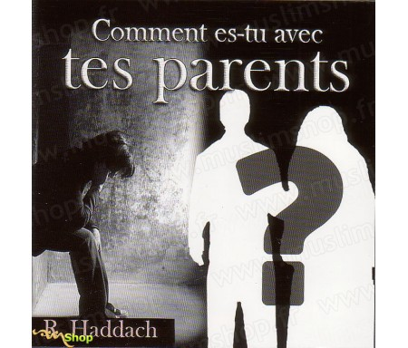 Comment Es-tu avec tes Parents ?