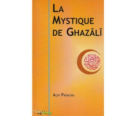La Mystique de Ghazâlî