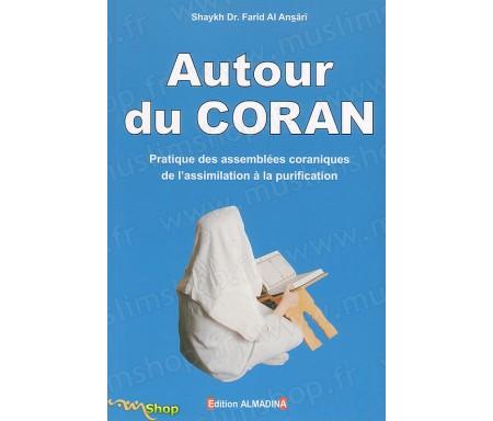 Autour du Coran - Pratique des Assemblées Coraniques de l'Assimilation à la Purification
