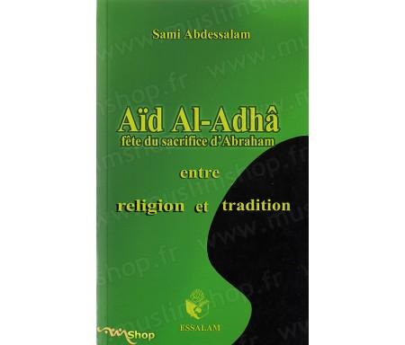 Aïd Al-Adhâ - Fête du Sacrifice d'Abraham entre religion et tradition