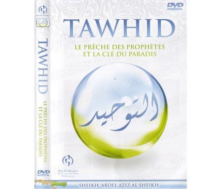 Tawhid - Le Prêche des Prophètes et la Clé du Paradis