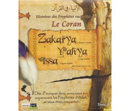 Les Histoires des Prophètes racontées par le Coran - Tome 8 : Zakarya, Yahya, Issa