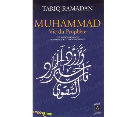 Muhammad Vie du Prophète - Les Enseignements Spirituels et Contemporains