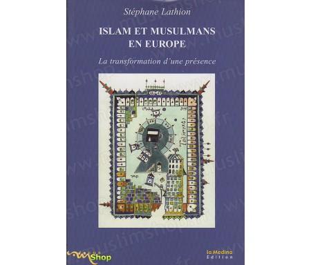 Islam et Musulmans en Europe : la transformation d'une présence