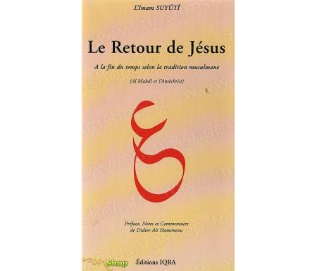 Le Retour de Jésus à la Fin des Temps selon la Tradition Musulmane (Al Mahdî et l'Antéchrist)