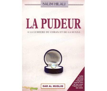 La Pudeur à la Lumière du Coran et de la Sunna