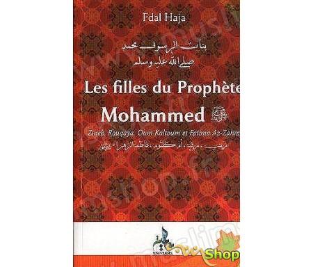 Les Filles du Prophète Mohammad (que Dieu lui accorde La Grâce et la Paix) - Zineb, Rouqaya, Oum Kalthoum, Fatima Azzahra.