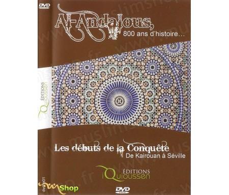 Al Andalous, 800 Ans d'Histoire - Les Débuts de la Conquête, de Kairouan à Séville (DVD 1)