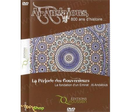 Al Andalous, 800 Ans d'Histoire - La Période des Gouverneurs, La Fondation d'un Emirat : Al Andalous (DVD 3)
